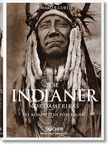 Die Indianer Nordamerikas. Die kompletten Portfolios: Die vollständigen Werke von Edward S. Curtis