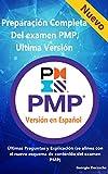 Preparación Completa Del examen PMP, Ultima Versión: Últimas Preguntas y Explicación (se alinea con el nuevo esquema de contenido del examen PMP) (Spanish Edition)