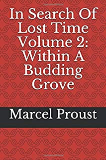 In Search Of Lost Time Volume 2: Within A Budding Grove