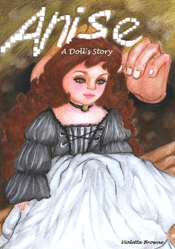 Anise: A Doll's Story (Book 1) A Short Story Set In a Doll-Maker's Garret in Paris (English Edition)
