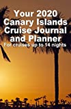 Your 2020 Canary Islands Cruise Journal and Planner: A handbag size paperback publication for your Canaries cruise for up to 14 nights - Design 4