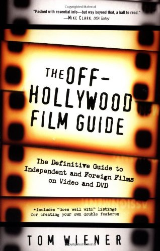 The Off-Hollywood Film Guide: Th...