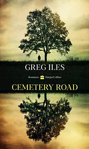 Cemetery Road (Edizione italiana) di [Greg Iles]