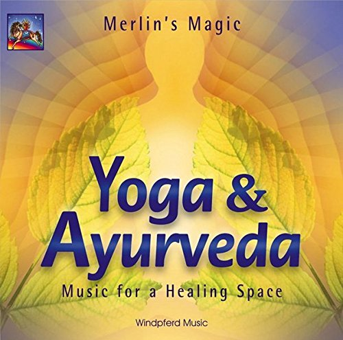 Yoga & Ayurveda: Music for a Healing Space