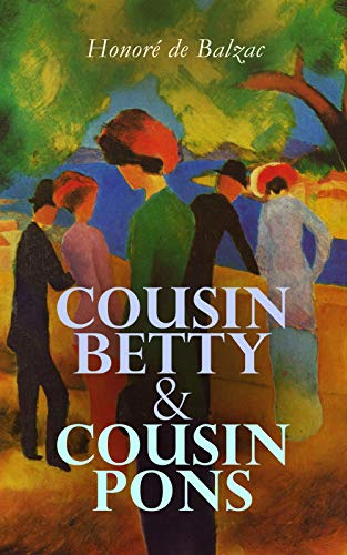 Cousin Betty & Cousin Pons: The Poor Relations Series (English Edition)