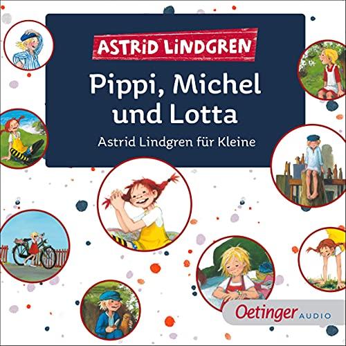 Pippi, Michel und Lotta - Astrid Lindgren für Kleine Titelbild