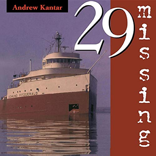 29 Missing: The True and Tragic Story of the Disappearance of the SS Edmund Fitzgerald audiobook cover art