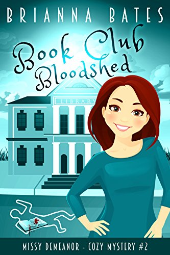 Book Club Bloodshed: Missy DeMeanor Cozy Mystery #2 (Missy DeMeanor Cozy Mysteries)...