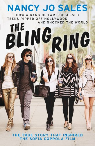 The Bling Ring: How a Gang of Fame obsessed Teens Ripped off