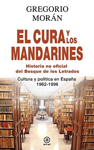 El cura y los mandarines (Historia no oficial del Bosque de los Letrados). Cultura y política en España, 1962-1996 (Anverso)