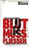 Blut muss fließen: Undercover unter Nazis von Thomas Kuban (8. Oktober 2012) Broschiert