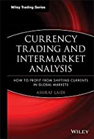 Currency Trading and Intermarket Analysis: How to Profit from the Shifting Currents in Global Markets by Ashraf La茂di(2008-12-10)