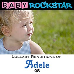 Lullaby Renditions of Adele by Baby Rockstar