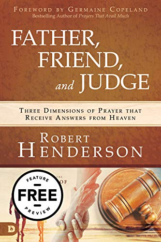 Father, Friend, and Judge Free Feature Preview: Three Dimensions of Prayer that Receive Answers from Heaven (English Edition)