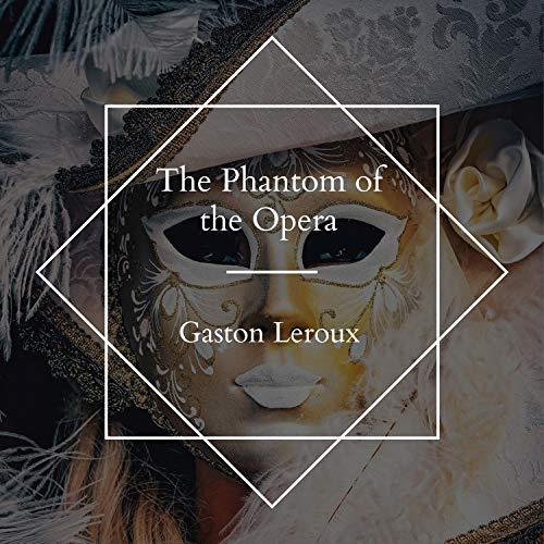 The Phantom of the Opera Audiobook By Gastón Leroux cover art