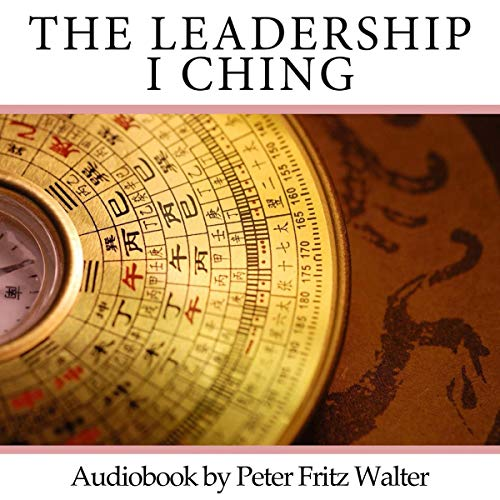 The Leadership I Ching audiobook cover art