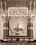 John Lockwood Kipling: Arts and Crafts in the Punjab and London