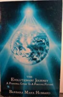 The Evolutionary Journey: A Personal Guide to a Positive Future 0943408016 Book Cover