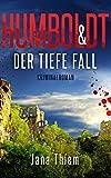 Humboldt und der tiefe Fall (Kriminalhauptkommissar Humboldt 2)