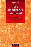LES HANDICAPES AU TRAVAIL. Analyse sociologique d'un dispositif d'insertion professionnelle