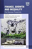 Finance, Growth and Inequality: Post-Keynesian Perspectives (New Directions in Post Keynesian Economics)