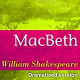 Shakespeare Collection : Macbeth (Dramatised Version of Shakespeare Masterpieces)