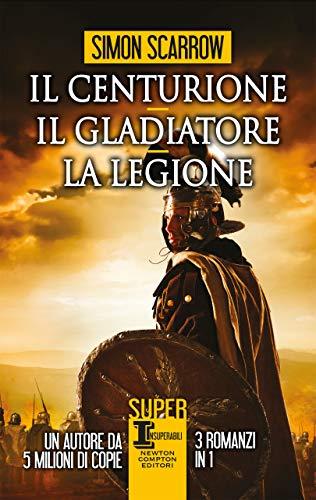 Il centurione - Il gladiatore - La legione