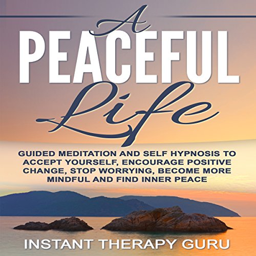 A Peaceful Life     Guided Meditation and Self Hypnosis to Accept Yourself, Encourage Positive Change              By:                                                                                                                                 Instant Therapy Guru                               Narrated by:                                                                                                                                 Instant Therapy Guru                      Length: 5 hrs and 43 mins     3 ratings     Overall 5.0