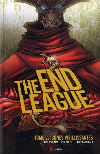 The end league, Tome 2 : Icones vieillissantes