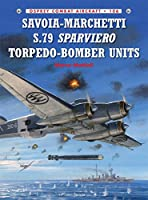 Savoia-Marchetti S.79 Sparviero Torpedo-Bomber Units (Combat Aircraft)