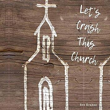 Let's Crash This Church