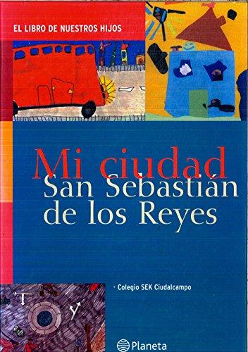 MI CIUDAD SAN SEBASTIAN DE LOS REYES