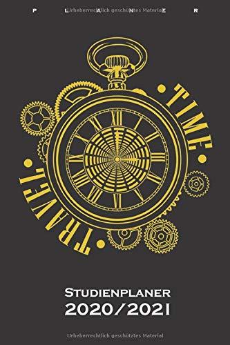 Zeitreise Time Travel Uhr Studienplaner 2020/21: Semesterplaner (Studentenkalender) für Zeitreise und Science-Fiction Fans