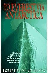 To Everest Via Antarctica (High Adventure) Hardcover