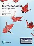 Microeconomia. Teoria e applicazioni. Ediz. mylab. Con aggiornamento online...