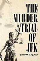 The Murder Trial of JFK