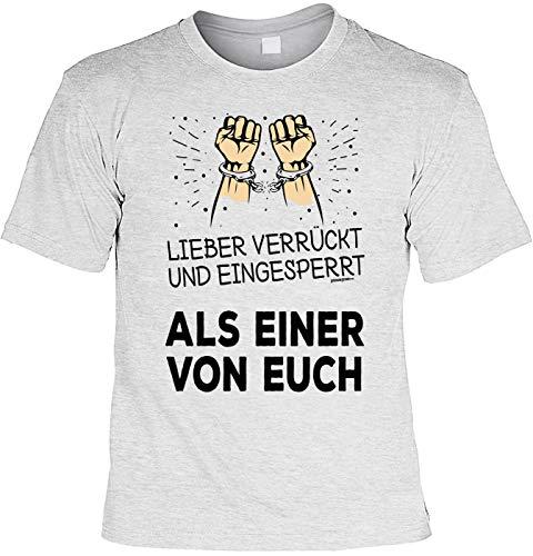 Lustiges Sprüche Shirt T-Shirt Lieber verrückt und eingesprerrt als Einer von euch Geschenkartikel Hipster Fun Artikel 4 Heroes Man Männer Geschenk