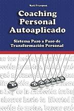 Coaching Personal Autoaplicado: Sistema Paso a Paso de Transformación Personal