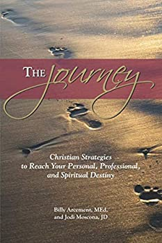 Paperback The Journey: Christian Strategies to Reach Your Personal, Professional and Spiritual Destiny Book