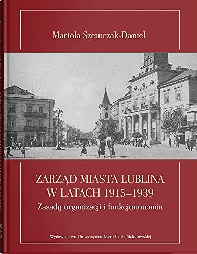 ZARZĄD MIASTA LUBLINA W LATACH 1915-1939 ZASADY