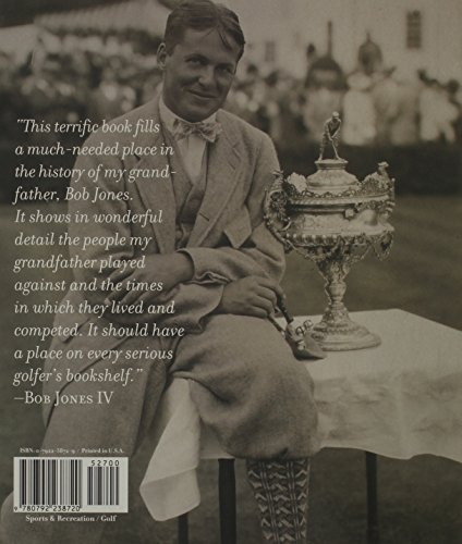 Golf's Golden Age: Bobby Jones and the Legendary Players of the 10, 20's and 30's