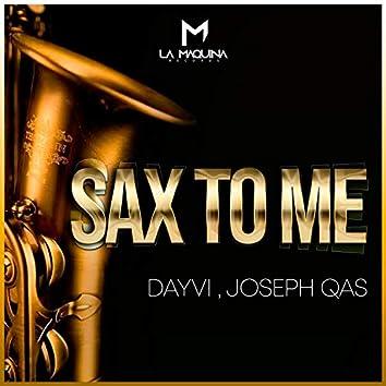 Sax to Me