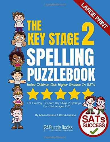 The Key Stage 2 Spelling Puzzle Book: Helps Children Get Higher Grades in SATs! (Key Stage Puzzle Books, Band 1)