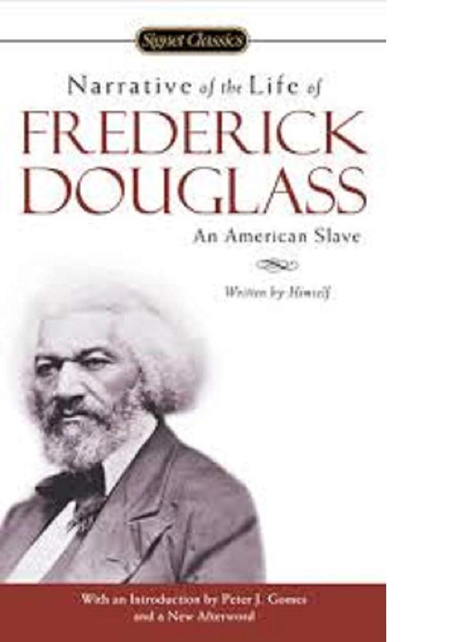 大洪水文句を言うコンパニオンNARRATIVE OF THE LIFE OF FREDERICK DOUGLASS  AN AMERICAN SLAVE. WRITTEN BY HIMSELF. (English Edition)