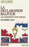1917 La déclaration Balfour Aux sources de l'état d'Israël