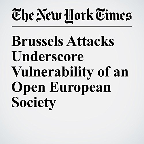 Brussels Attacks Underscore Vulnerability of an Open European Society cover art