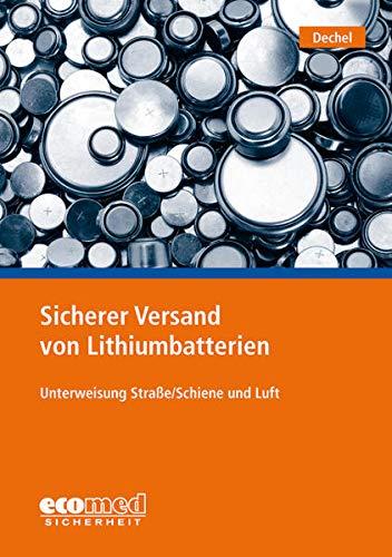 Sicherer Versand von Lithiumbatterien: Unterweisung Straße/Schiene und Luft
