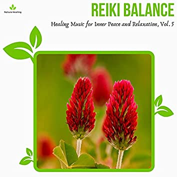 Reiki Balance - Healing Music For Inner Peace And Relaxation, Vol. 5