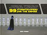 Star Wars: 99 Stormtroopers Join the Empire: (Star Wars Book, Movie Accompaniment, Stormtroopers Book)