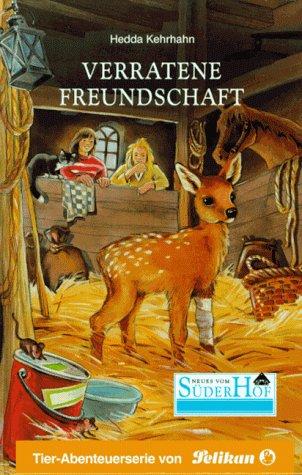 Neues vom Süderhof, Bd.35, Verratene Freundschaft